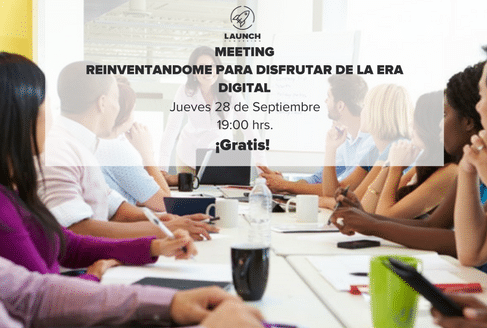 Meeting: Reinventandome para disfrutar de la era digital