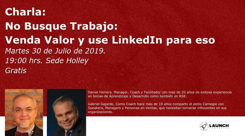 Charla: No Busque Trabajo: Venda Valor y use LinkedIn para eso
